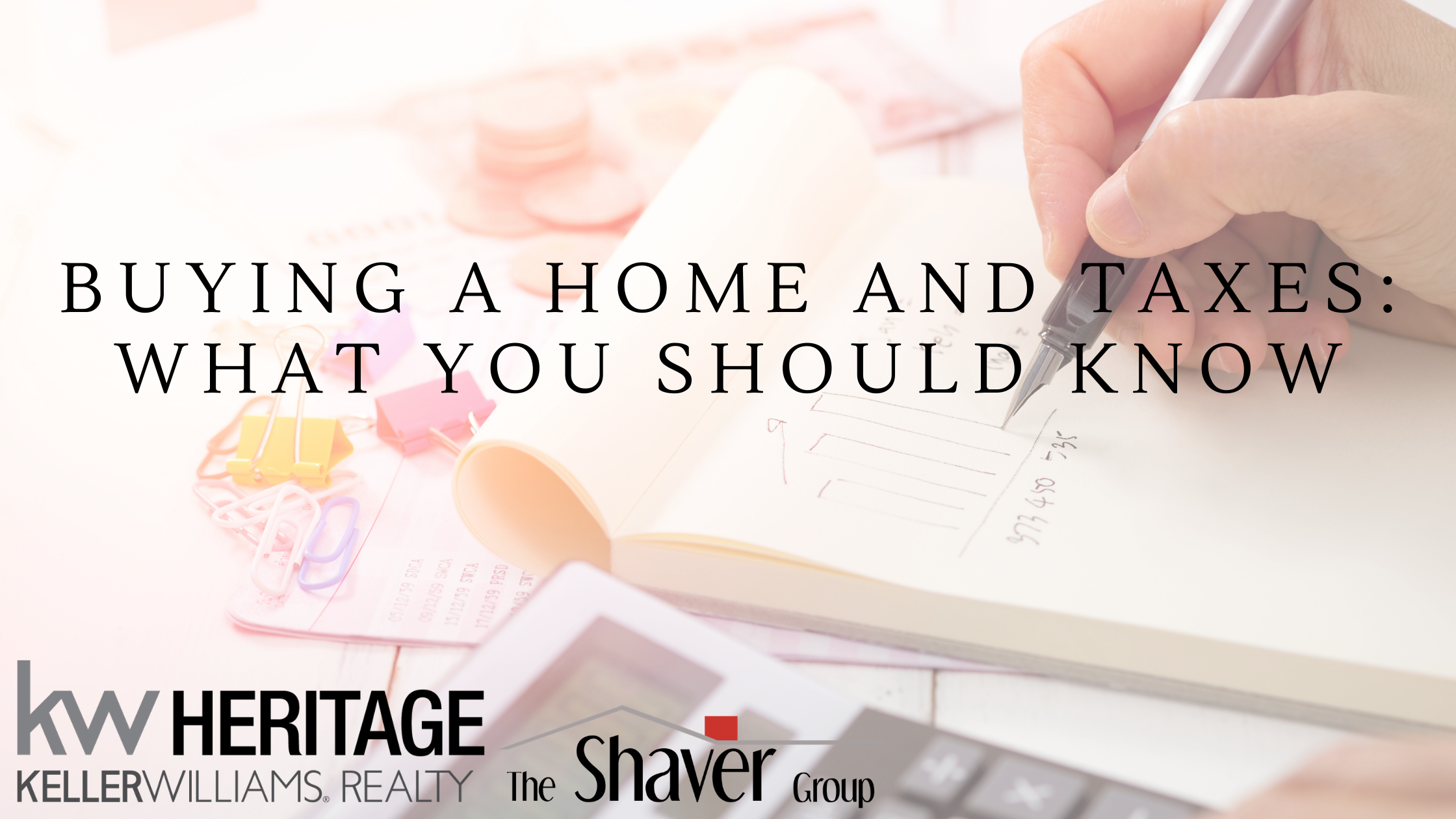 BUYING A HOME AND TAXES: WHAT YOU SHOULD KNOW